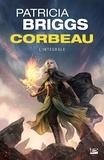 Patricia Briggs - Corbeau L'intégrale : .