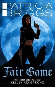 Patricia Briggs - Fair Game - An Alpha and Omega novel: Book 3.