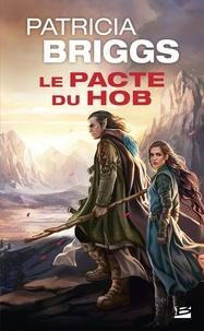 Patricia Briggs - Le pacte du Hob.