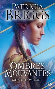 Patricia Briggs - Mercy Thompson Tome 0 : Ombres mouvantes.