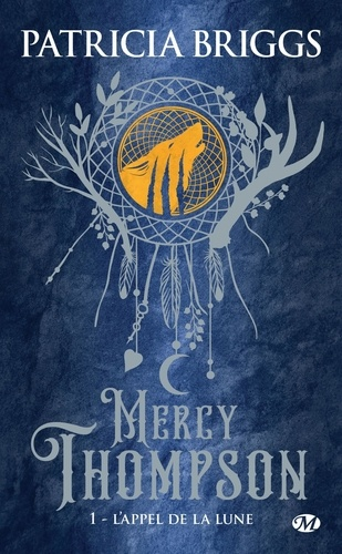 Mercy Thompson Tome 1 L'appel de la Lune -  -  Edition collector