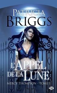 Patricia Briggs - Mercy Thompson Tome 1 : L'appel de la lune.
