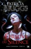 Patricia Briggs - Mercy Thompson Tome 10 : L'épreuve du silence.
