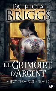 Patricia Briggs - Mercy Thompson Tome 5 : Le grimoire d'argent.