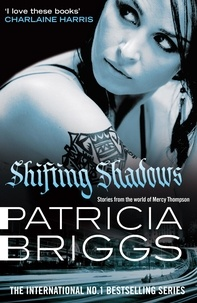 Patricia Briggs - Shifting Shadows - Stories From the World of Mercy Thompson.
