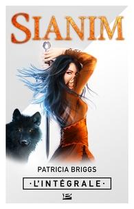 Patricia Briggs - Sianim - L'Intégrale.