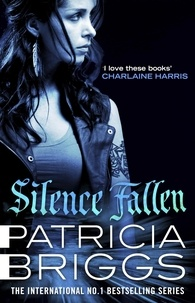 Patricia Briggs - Silence Fallen - Mercy Thompson: Book 10.