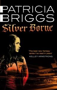 Patricia Briggs - Silver Borne - Mercy Thompson: Book 5.