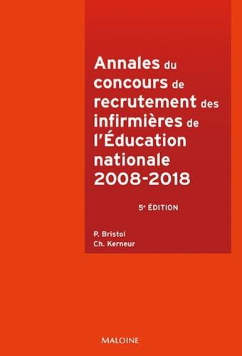 Annales du concours de recrutement des infirmieres de l'Education nationale. 2008-2018 5e édition