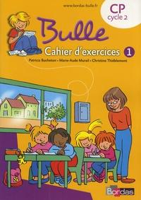 Patricia Bucheton et Marie-Aude Murail - Bulle CP - Cahier d'exercices 1.