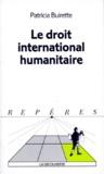 Patricia Buirette - Le droit international humanitaire.
