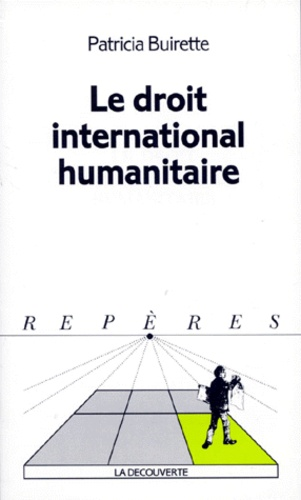 Patricia Buirette - Le droit international humanitaire.