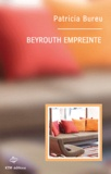 Patricia Bureu - Beyrouth empreinte.