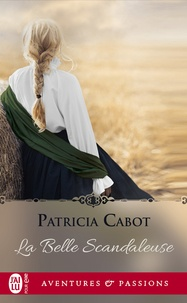 Patricia Cabot - La belle scandaleuse.
