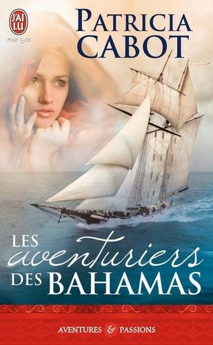 Patricia Cabot - Les aventuriers des Bahamas.