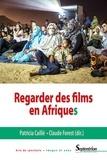 Patricia Caillé et Claude Forest - Regarder des films en Afriques.