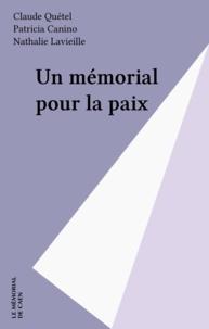 Patricia Canino et Claude Quétel - Un mémorial pour la paix.