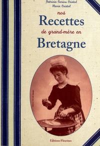 Nos recettes de grand-mère en Bretagne - Patricia Cariou Cristol  