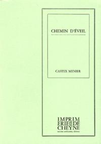 Patricia Castex Menier - Chemin d'éveil.