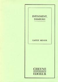 Patricia Castex Menier - Infiniment, demeure.