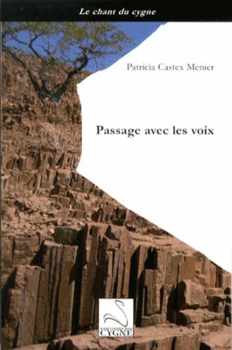 Patricia Castex Menier - Passage avec les voix.