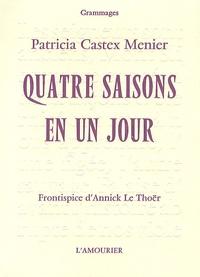 Patricia Castex Menier - Quatre saisons en un jour.