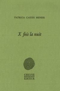 Patricia Castex Menier - X fois la nuit.