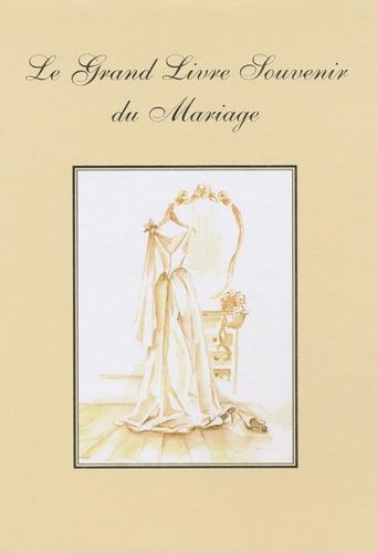 Patricia Chevallereau et Patrice Bernard - Le grand livre souvenir du mariage.
