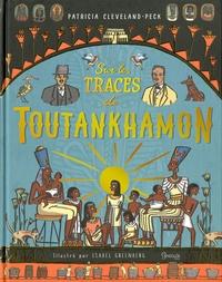 Sur les traces de Toutankhamon - Patricia Cleveland-Peck |