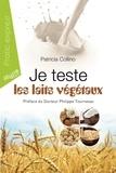 Patricia Collino - Je teste les laits végétaux.