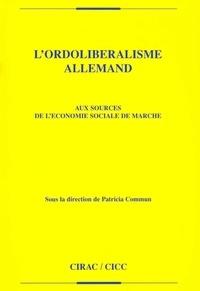 Patricia Commun - L'ordolibéralisme allemand - Aux sources de l'économie sociale de marché.