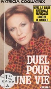 Patricia Coquatrix - Duel pour une vie.
