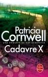 Patricia Cornwell - Cadavre X - Une enquête de Kay Scarpetta.