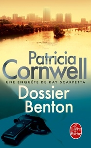 Patricia Cornwell - Dossier Benton - Une enquête de Kay Scarpetta.