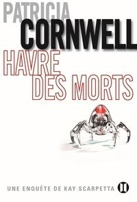 Patricia Cornwell - Havre des morts - Une enquête de Kay Scarpetta.