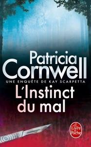 Patricia Cornwell - L'instinct du mal - Une enquête de Kay Scarpetta.