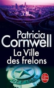 Patricia Cornwell - La ville des frelons.