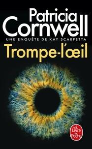 Patricia Cornwell - Les enquêtes de l'inspecteur Win Garano  : Trompe-l'oeil.