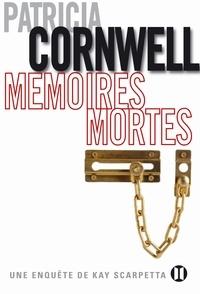 Patricia Cornwell - Mémoires mortes - Une enquête de Kay Scarpetta.