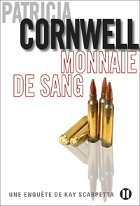 Patricia Cornwell - Monnaie de sang - Une enquête de Kay Scarpetta.