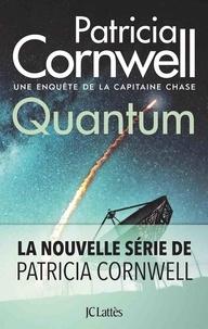 Patricia Cornwell - Quantum - Une enquête de la capitaine Chase.