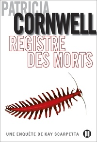 Patricia Cornwell - Registre des morts - Une enquête de Kay Scarpetta.