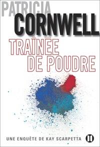 Patricia Cornwell - Traînée de poudre - Une enquête de Kay Scarpetta.