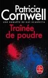 Patricia Cornwell - Trainée de poudre - Une enquête de Kay Scarpetta.