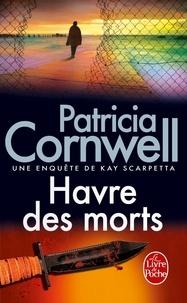 Patricia Cornwell - Une enquête de Kay Scarpetta  : Havre des morts.