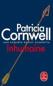 Patricia Cornwell - Une enquête de Kay Scarpetta  : Inhumaine.