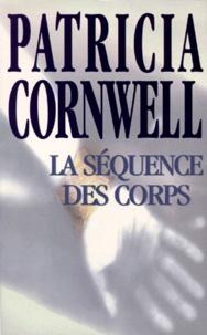 Patricia Cornwell - Une enquête de Kay Scarpetta  : La séquence des corps.