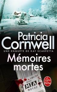 Patricia Cornwell - Une enquête de Kay Scarpetta  : Mémoires mortes.