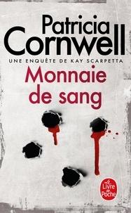 Patricia Cornwell - Une enquête de Kay Scarpetta  : Monnaie de sang.