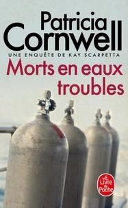 Patricia Cornwell - Une enquête de Kay Scarpetta  : Morts en eaux troubles.